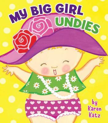 My Big Girl Undies By Katz, Karen